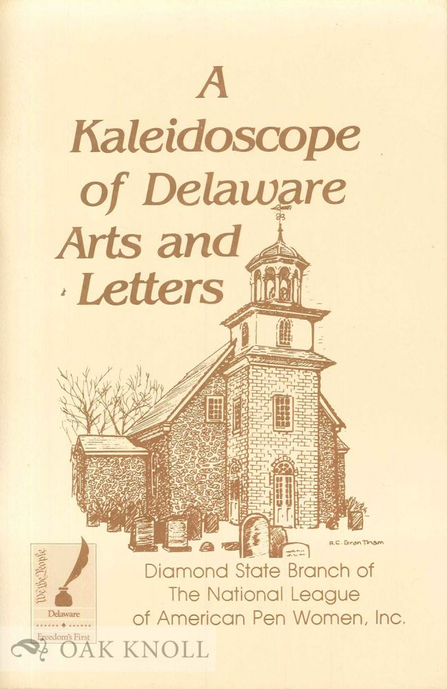 A KALEIDOSCOPE OF DELAWARE ARTS AND LETTERS. Richard S. Brooks.