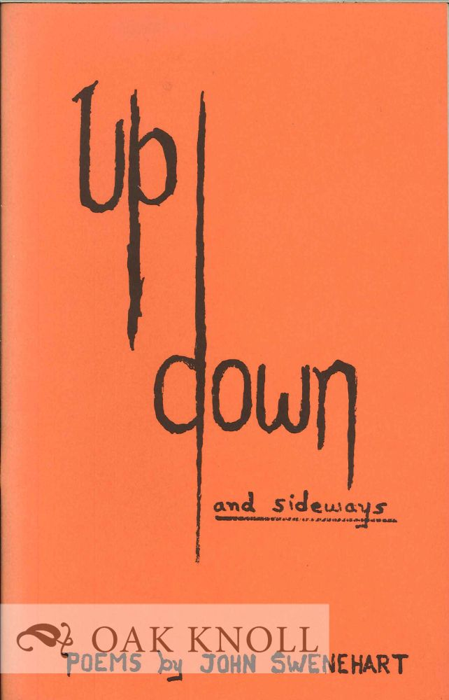 UP DOWN AND SIDEWAYS, POEMS. Walter Swenehart.
