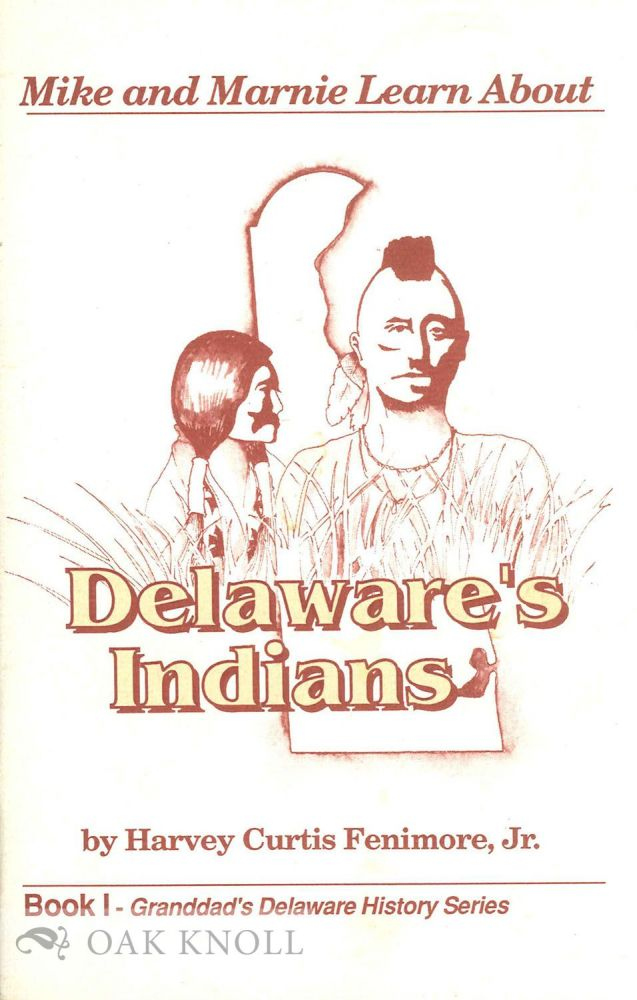 MIKE AND MARNIE LEARN ABOUT DELAWARE'S INDIANS. Harvey Curtis Fenimore Jr.