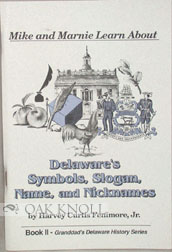 MIKE AND MARNIE LEARN ABOUT DELAWARE'S SYMBOLS, SLOGAN, NAME, AND NICK NAMES. Harvey Curtis Fenimore Jr.