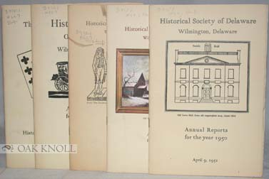 HISTORICAL SOCIETY OF DELAWARE, WILMINGTON, DELAWARE, ANNUAL REPORTS FOR THE YEAR ...