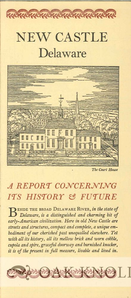 NEW CASTLE, DELAWARE, A REPORT CONCERNING ITS HISTORY & FUTURE.