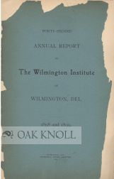 ANNUAL REPORT OF THE WILMINGTON INSTITUTE.