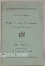 ANNUAL REPORT OF THE PUBLIC ARCHIVES COMMISSION, STATE OF DELAWARE.