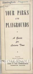 YOUR PARKS AND PLAYGROUNDS, A GUIDE FOR LEISURE TIME.
