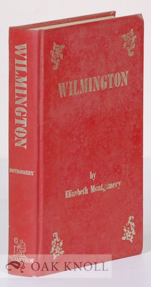 WILMINGTON, REMINISCENCES OF FAMILIAR VILLAGE TALES, ANCIENT AND NEW. Elizabeth Montgomery.