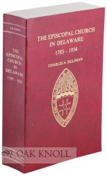 EPISCOPAL CHURCH IN DELAWARE, 1785-1954. Charles A. Silliman.