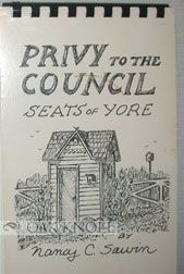 PRIVY TO THE COUNCIL, SEATS OF YORE. Nancy Sawin.