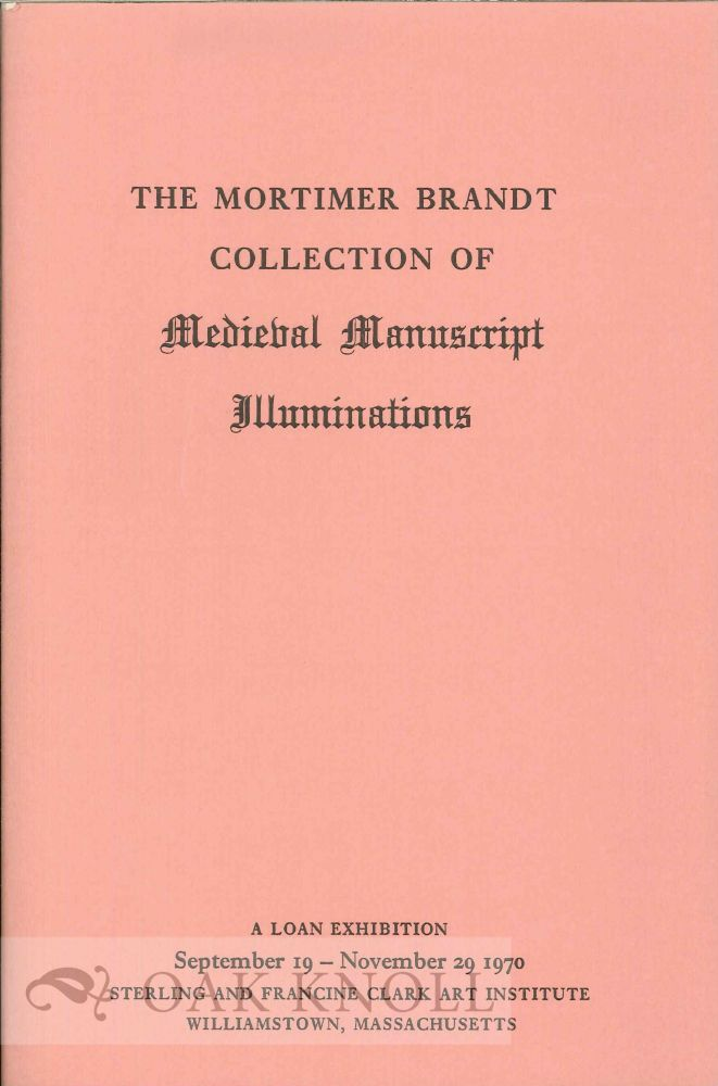 THE MORTIMER BRANDT COLLECTION OF MEDIEVAL MANUSCRIPT ILLUMINATIONS. Harry Bober.