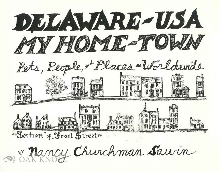DELAWARE - USA, MY HOME-TOWN, PETS, PEOPLE, AND PLACES - WORLDWIDE. Nancy Churchman Sawin.