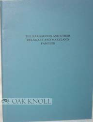THE HARGADINES AND OTHER DELAWARE FAMILIES AND MARYLAND FAMILIES. Donald O. Virdin.