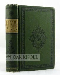THE NOBLE PRINTER AND HIS ADOPTED DAUGHTER, A TALE OF THE FIRST PRINTED BIBLE. Campbell Overend.