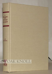 A BIBLIOGRAPHY OF THE GOLD COAST. A. W. Cardinall.
