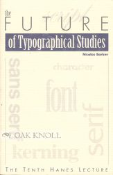 THE FUTURE OF TYPOGRAPHICAL STUDIES. Nicolas Barker.