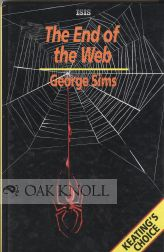 THE END OF THE WEB. George Sims.