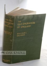 THE OLD ENGRAVERS OF ENGLAND IN THEIR RELATION TO CONTEMPORARY LIFE AND ART (1540-1800). Malcolm C. Salaman.