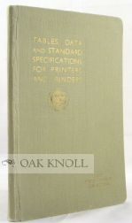 TABLES AND DATA AND STANDARD SPECIFICATIONS FOR PRINTERS AND BINDERS. W. L. Bemrose.