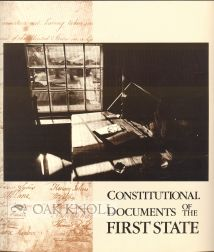 CONSTITUTIONAL DOCUMENTS OF THE FIRST STATE, A HISTORY. William H. Williams.