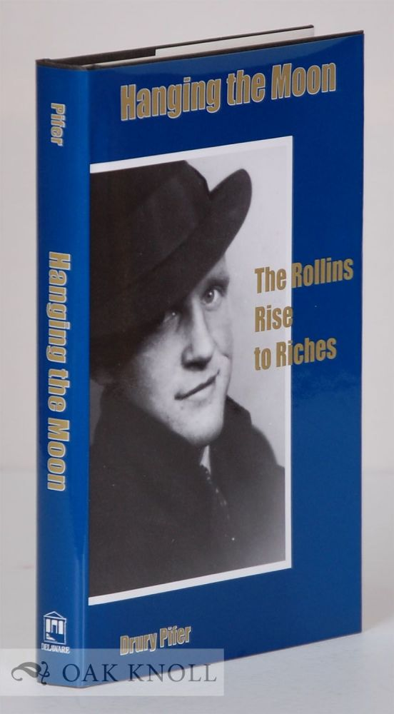 HANGING THE MOON, THE ROLLINS RISE TO RICHES. Drury Pifer.