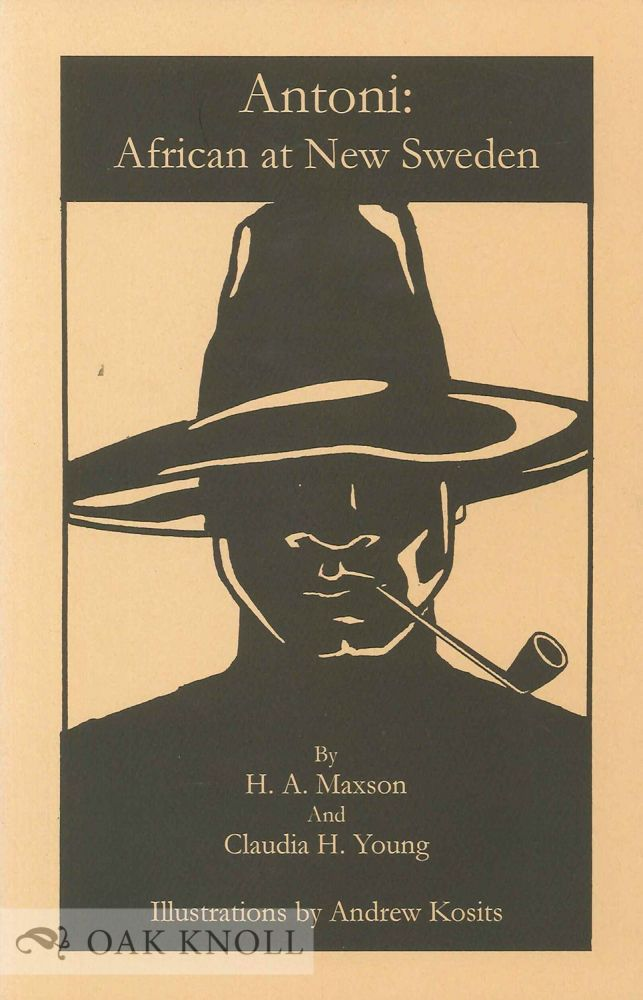 ANTONI: AFRICAN AT NEW SWEDEN. H. A. Maxson, Claudia H. Young.