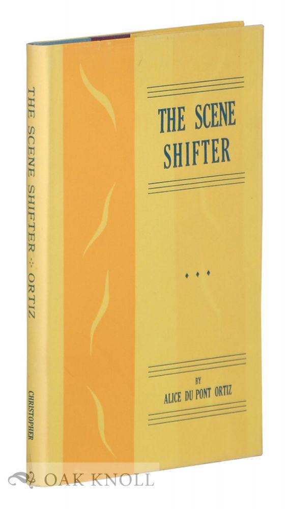 THE SCENE SHIFTER. Alice Du Pont Ortiz.
