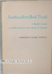 SOUTHWESTERN BOOK TRAILS. Lawrence Clark Powell.