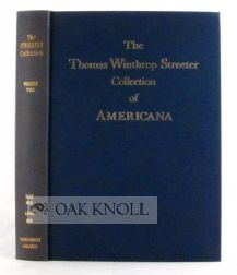 CELEBRATED COLLECTION OF AMERICANA FORMED BY THE LATE THOMAS WINTHROP STREETER, MORRISTOWN, NEW JERSEY, SOLD BY ORDER OF THE TRUSTEES.