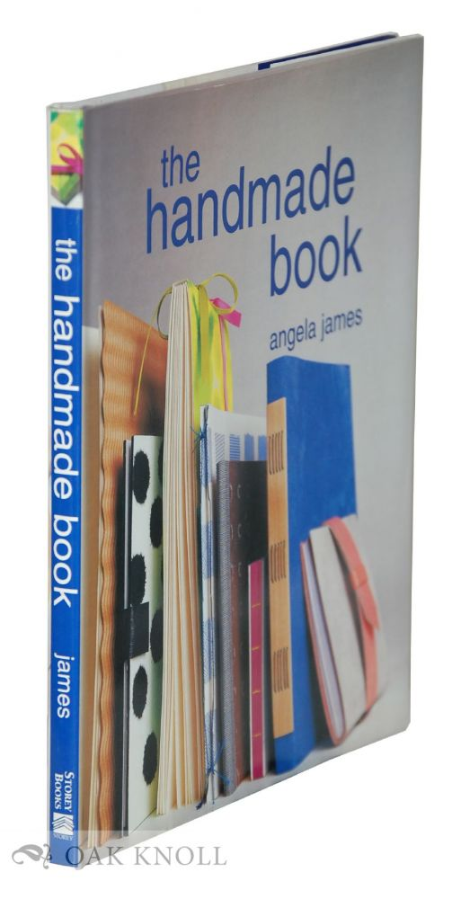 THE HANDMADE BOOK. Angela James.