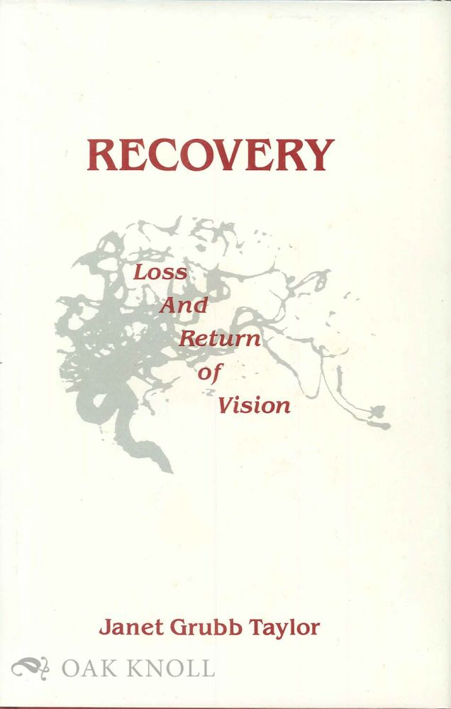 RECOVERY, LOSS AND RETURN OF VISION. Janet Grubb Taylor.