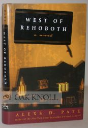 WEST OF REHOBOTH, A NOVEL. Alexs D. Pate.