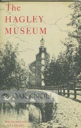 THE HAGLEY MUSEUM, A STORY OF EARLY INDUSTRY ON THE BRANDYWINE.