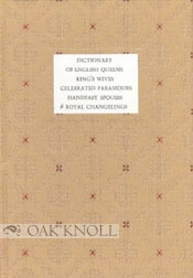 DICTIONARY OF ENGLISH QUEENS, KING'S WIVES, CELEBRATED PARAMOURS, HANDFAST SPOUSES & ROYAL CHANGELINGS. J. L. Carr.