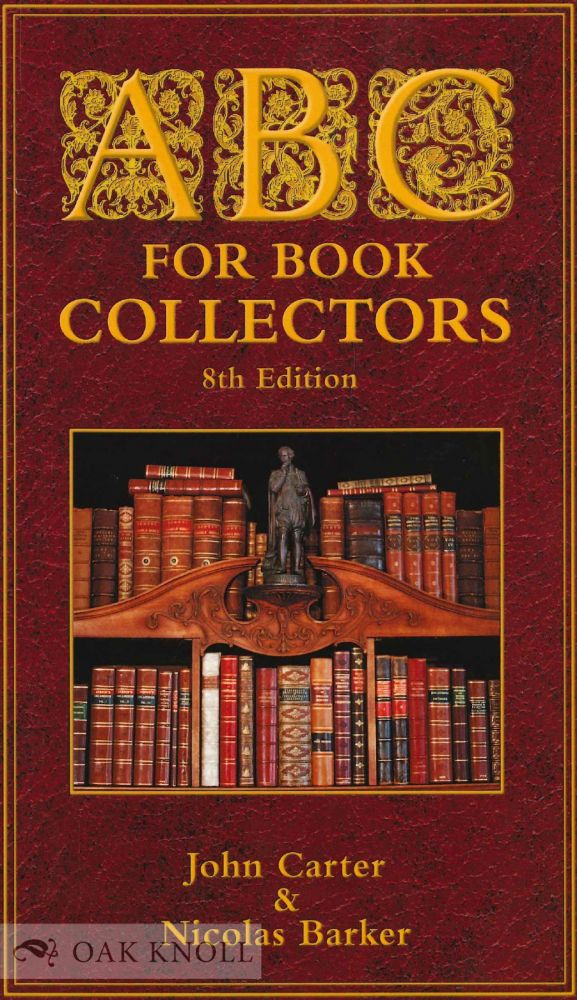 ABC FOR BOOK COLLECTORS. John Carter, Nicolas Barker.