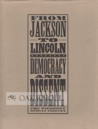 FROM JACKSON TO LINCOLN: DEMOCRACY AND DISSENT. Robert Parks.