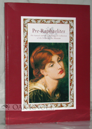 PRE-RAPHAELITES, THE SAMUEL AND MARY R. BANCROFT COLLECTION OF THE DELAWARE ART MUSUEM. Jeanette M. Toohey.