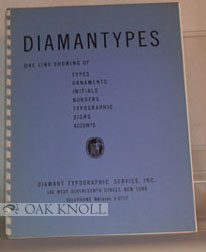 DIAMANTYPES, ONE LINE SHOWING OF TYPES, ORNAMENTS, INITIALS, BORDERS, TYPOGRAPHIC SIGNS, ACCENTS. Diamant.