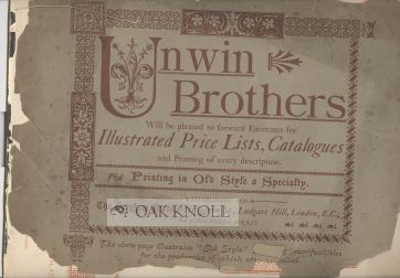 UNWIN BROTHERS WILL BE PLEASED TO FORWARD ESTIMATES FOR PRICE LISTS, CATALOGUES AND PRINTING OF EVERY DESCRIPTION. PRINTING IN OLD STYLE A SPECIALTY. ESTABLISHED 1826. THE GRESHAM PRESS... (From front cover)