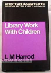 LIBRARY WORK WITH CHILDREN, WITH SPECIAL REFERENCE TO DEVELOPING COUNTRIES. Leonard M. Harrod.