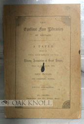 THE EARLIEST FREE LIBRARIES OF ENGLAND. John Taylor.