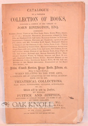 CATALOGUE OF A VALUABLE COLLECTION OF BOOKS INCLUDING A PORTION OF THE LIBRARY OF JOHN RIVINGTON, ESQ.