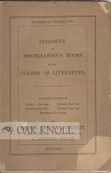 CATALOGUE OF MISCELLANEOUS BOOKS IN ALL CLASSES OF LITERATURE