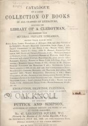 CATALOGUE OF A LARGE COLLECTION OF BOOKS IN ALL CLASSES OF LITERATURE, INCLUDING THE LIBRARY OF A CLERGYMAN, AND SELECTIONS FROM SEVERAL PRIVATE LIBRARIES