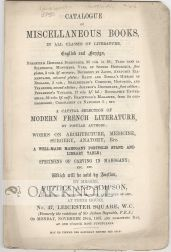 CATALOGUE OF MISCELLANEOUS BOOKS IN ALL CLASSES OF LITERATURE, ENGLISH AND FOREIGN