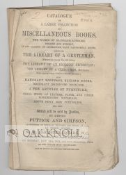 CATALOGUE OF A LARGE COLLECTION OF MISCELLANEOUS BOOKS, THE WORKS OF STANDARD AUTHORS, ENGLISH AND FOREIGN