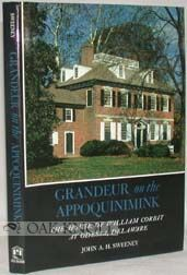 GRANDEUR ON THE APPOQUINIMINK, THE HOUSE OF WILLIAM CORBIT AT ODESSA, DELAWARE. John A. H. Sweeney.