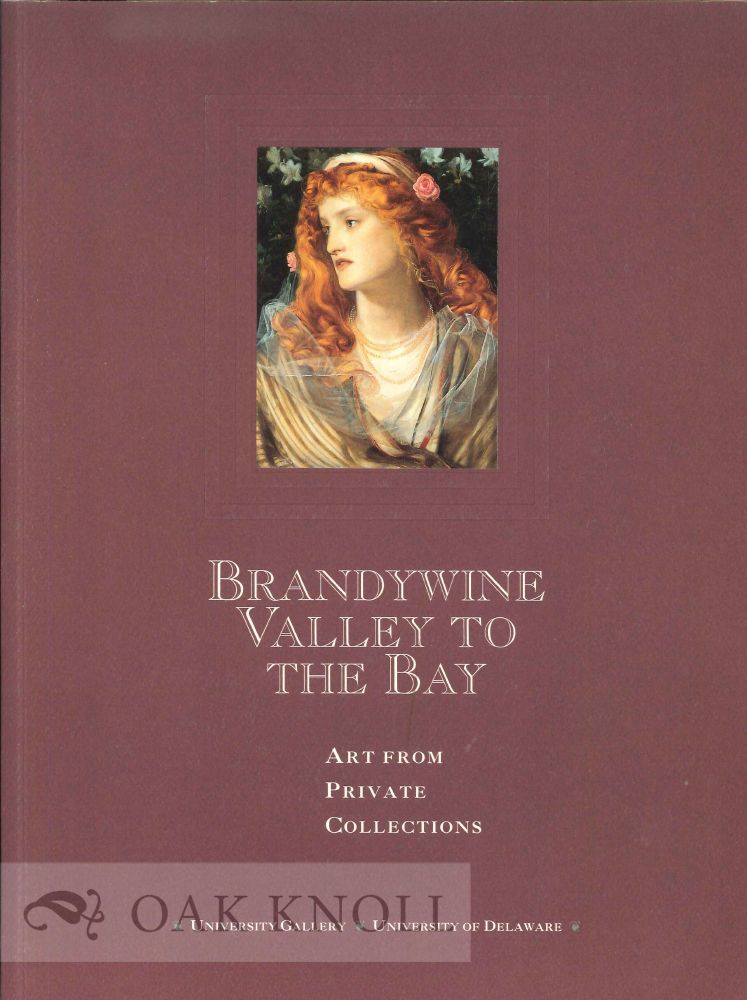 BRANDYWINE VALLEY TO THE BAY, ART FROM PRIVATE COLLECTIONS, OCTOBER 3 THROUGH NOVEMBER 3, 1991. William Innes Homer.