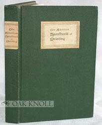 AMERICAN HANDBOOK OF PRINTING CONTAINING IN BRIEF AND SIMPLE STYLE SOMETHING ABOUT EVERY DEPARTMENT OF THE ART AND BUSINESS OF PRINTING. Edmund G. Gress.