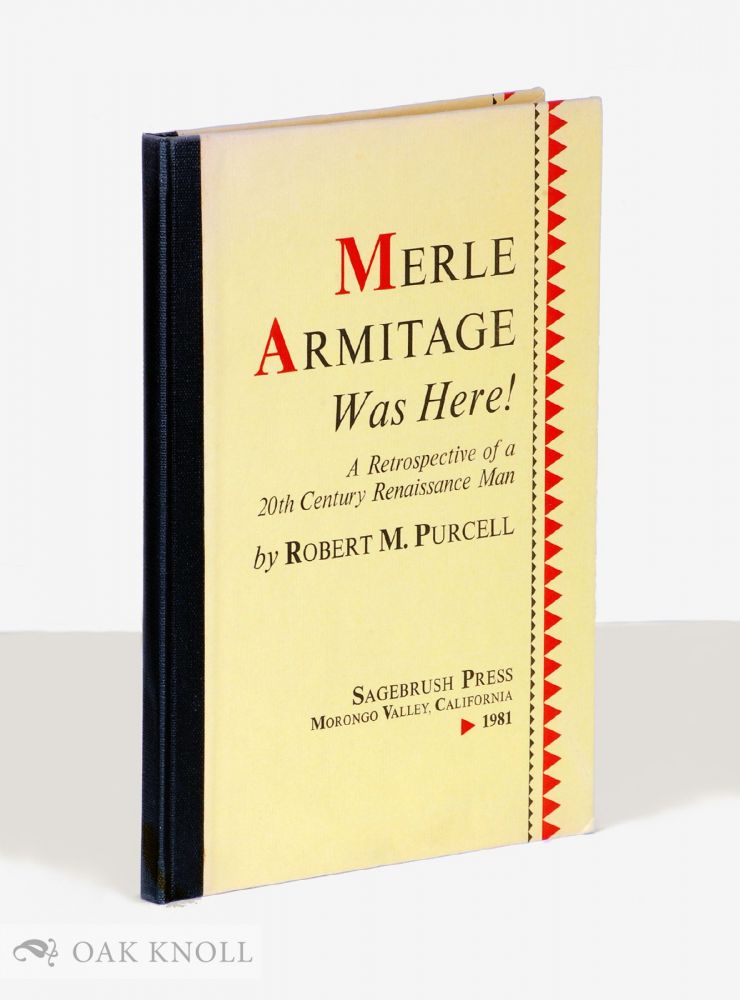 MERLE ARMITAGE WAS HERE! Robert M. Purcell.