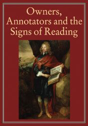 OWNERS, ANNOTATORS AND THE SIGNS OF READING. Robin Myers, Michael Harris, Giles Mandelbrote.