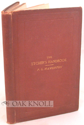 THE ETCHER'S HANDBOOK. Philip Gilbert Hamerton.